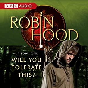 Robin Hood: Will You Tolerate This? (Episode 1) Radio/TV Program