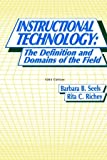 Instructional Technology : The Definition and Domains of the Field, Seels, Barbara and Richey, Rita, 0892400722