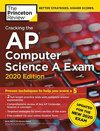 Cracking the AP Computer Science A Exam, 2020 Edition: Practice Tests & Prep for the NEW 2020 Exam (College Test Preparation)