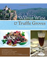 Walnut Wine and Truffle Groves: Culinary Adventures in the Dordogne