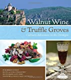 Walnut Wine and Truffle Groves, Kimberley Lovato, 0762437995