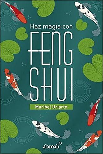 Amazon.com: Haz magia con el Feng Shui (Spanish Edition ...