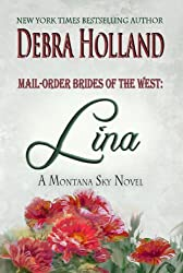 Mail-Order Brides of the West: Lina: A Montana Sky Series Novel (Mail-Order Brides of the West Series Book 4)