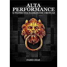Alta performance: O poder dos padrões de crenças