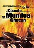 Cuando Los Mundos Chocan (When Worlds Collide)