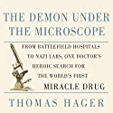The Demon Under The Microscope Audiobook by Thomas Hager Narrated by Stephen Hoye