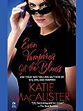 Even Vampires Get the Blues (Dark Ones series Book 4)