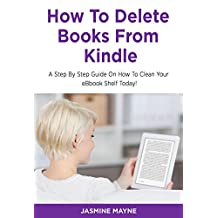 HOW TO DELETE BOOKS FROM KINDLE: Clean Your Shelf Today!
