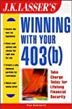 J. K. Lasser's Winning with Your 403, Pam Horowitz, 0471412112