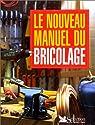 Le Nouveau Manuel du bricolage par Reader's Digest