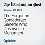 The Forgotten Confederate General Who Deserves a Monument | Charles Lane