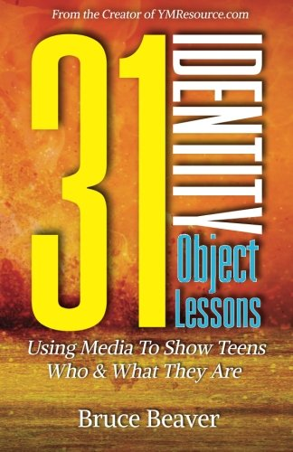 Download 31 Identity Object Lessons: Using Media To Show Teens Who & What They Are ebook