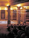 The Architecture of Wine / Di Architektur des Weines/ L'architecture du vin (English, German and French Edition)