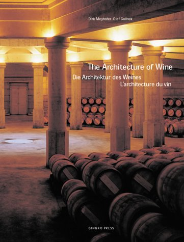 The Architecture of Wine / Di Architektur des Weines/ L'architecture du vin (English, German and French ()