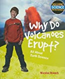 Why Do Volcanoes Erupt?, Nicolas Brasch, 1448804019