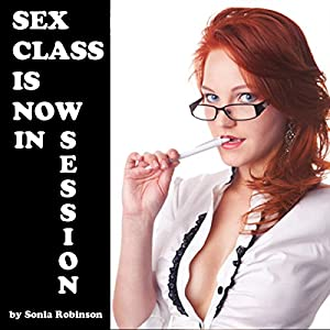 Sex Class Is Now in Session Audiobook