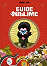 Guide sublime, tome 1 par Erre