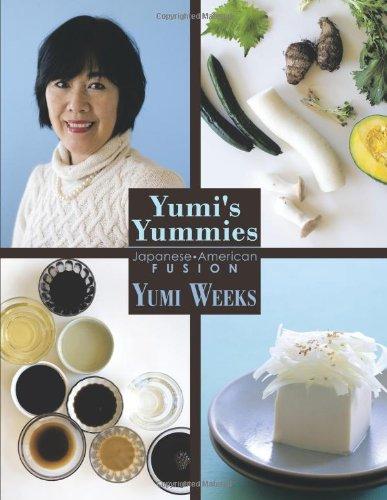 Download Yumi's Yummies: Japanese American Fusion pdf