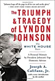 The Triumph & Tragedy of Lyndon Johnson: The White House Years