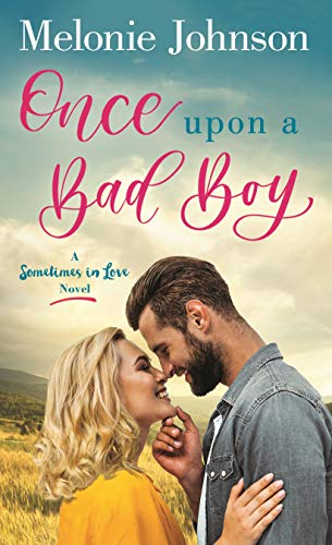 Once Upon a Bad Boy: A Sometimes in Love Novel by [Johnson, Melonie]