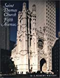 Saint Thomas Church Fifth Avenue, J. Robert Wright, 0802839126