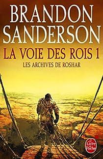 Les Archives de Roshar, tome 1 : La Voie des rois 1 par Sanderson