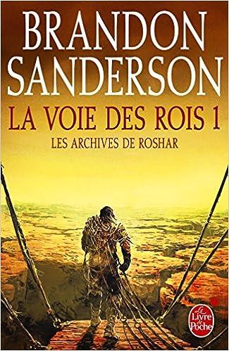 La Voie des Rois, volume 1 (Les Archives de Roshar, Tome 1) - Brandon Sanderson
