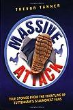 Massive Attack: Written by Trevor Tanner, 2010 Edition, Publisher: John Blake Publishing Ltd [Paperback]