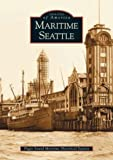 Maritime Seattle, Puget Sound Maritime Historical Society, 0738520640