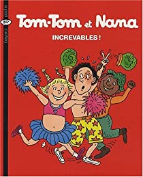 Tom-Tom et Nana, tome 34 : Increvables par Cohen