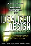 Idealized Design: How to Dissolve Tomorrow's Crisis...Today (paperback)