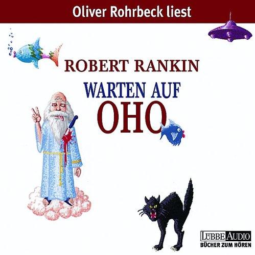 Robert Rankin - Warten auf Oho (Hörbuch)