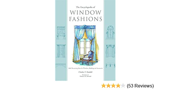 The Encyclopedia Of Window Fashions 1000 Decorating Ideas For