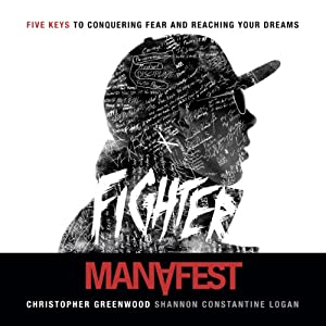 Fighter Five Keys to Conquering Fear and Reaching Your Dreams Audiobook