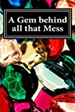 A Gem Behind All That Mess, Adal Bell, 1497335469