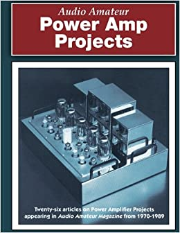 Audio Amateur Power Amp Projects Paperback November 3 2017