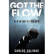 Got the Flow: The Hip-Hop Diary of a Young Rapper (Volume 1)