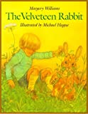 The Velveteen Rabbit, Margery Williams, 0805061495