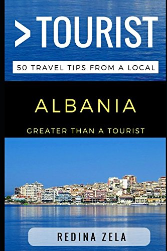 Greater Than a Tourist – Albania: 50 Travel Tips from a Local