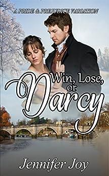 Win, Lose, or Darcy: A Pride & Prejudice Variation by [Joy, Jennifer]