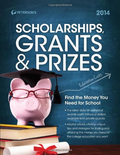 Scholarships, Grants & Prizes 2014 (Peterson's Scholarships, Grants & Prizes)