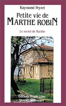 Petite vie de Marthe Robin par Peyret