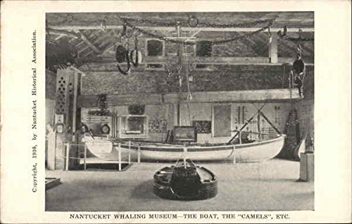 Boat Whaling (Nantucket Whaling Musing, the Boat, the Camels, Etc Nantucket, Massachusetts Original Vintage Postcard)
