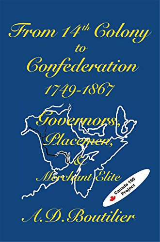 From 14th Colony to Confederation: Governors, Placemen and Merchant Elite