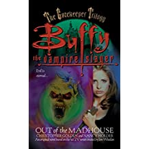 Out of the Madhouse (Buffy the Vampire Slayer Book 1)