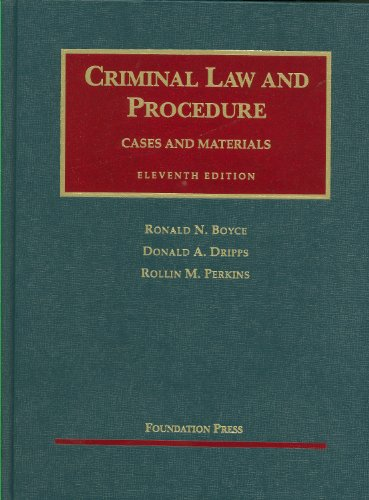 Criminal Law and Procedure (University Casebook Series)