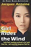 Girl Rides The Wind (The Emily Kane Adventures) (Volume 6)