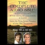 The Complete Audio Bible: Ecclesiastes, The Song of Solomon, and Isaiah From the King James Version of the Old Testament |  Phoenix Books