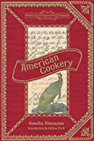 American Cookery (American Antiquarian Cookbook Collection)