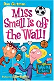 Miss Small Is off the Wall!, Dan Gutman, 0060745193